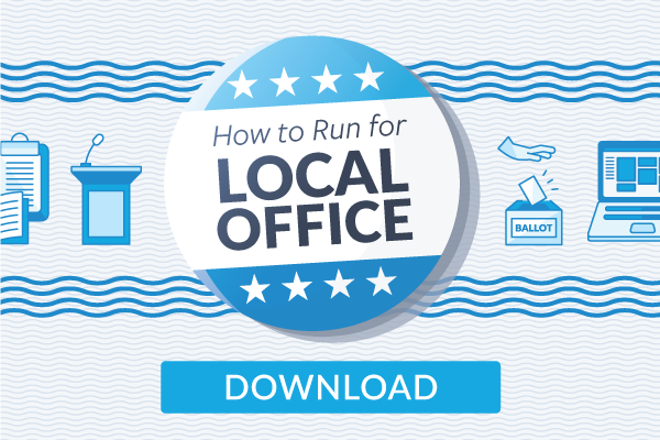 Click to Download our Guide to Running for Local Office!