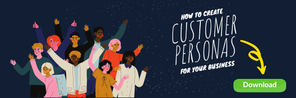 How to Create Customer Personas For Your Business - Download