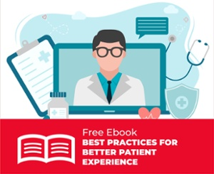 Free Ebook: Best Practices for Better Patient Experience