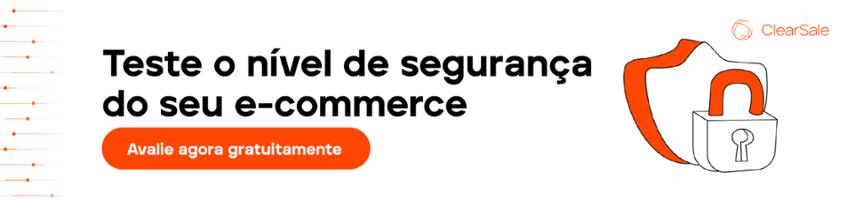 teste o nível de segurança do seu e-commerce