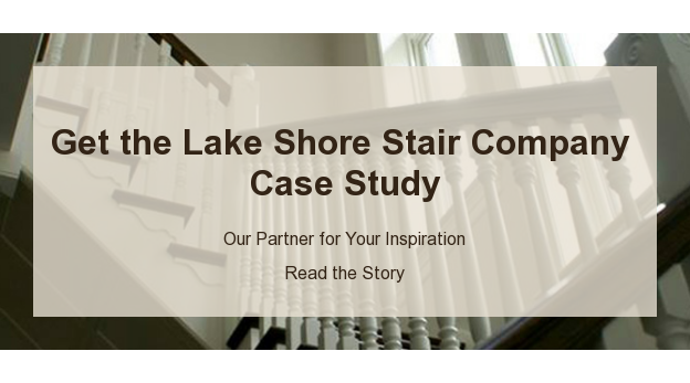 Get the Lake Shore Stair Company  Case Study  Our Partner for Your Inspiration  Read the Story