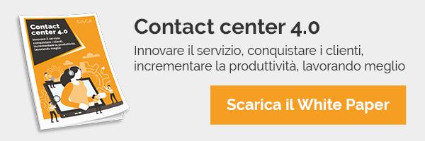 EasyCall - White Paper - Contact center 4.0: innovare il servizio