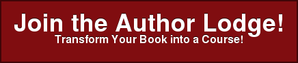Join the Author Lodge! Transform Your Book into a Course!