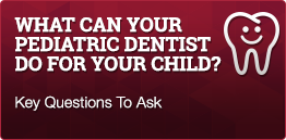 must-ask-pediatric-dentisry-questions