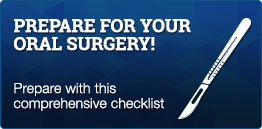 Prepare for your Oral Surgery