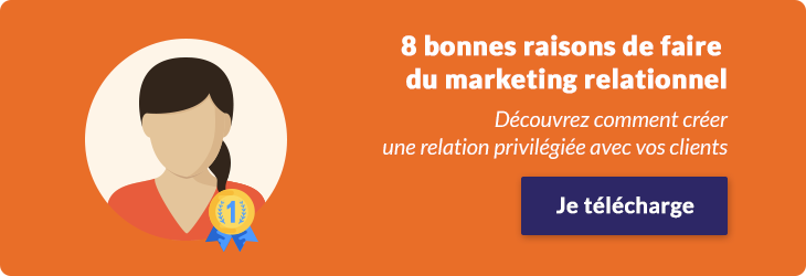 8 bonnes raisons de faire du marketing relationnel