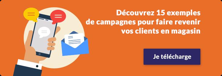 15 campagnes pour faire revenir vos clients en magasin