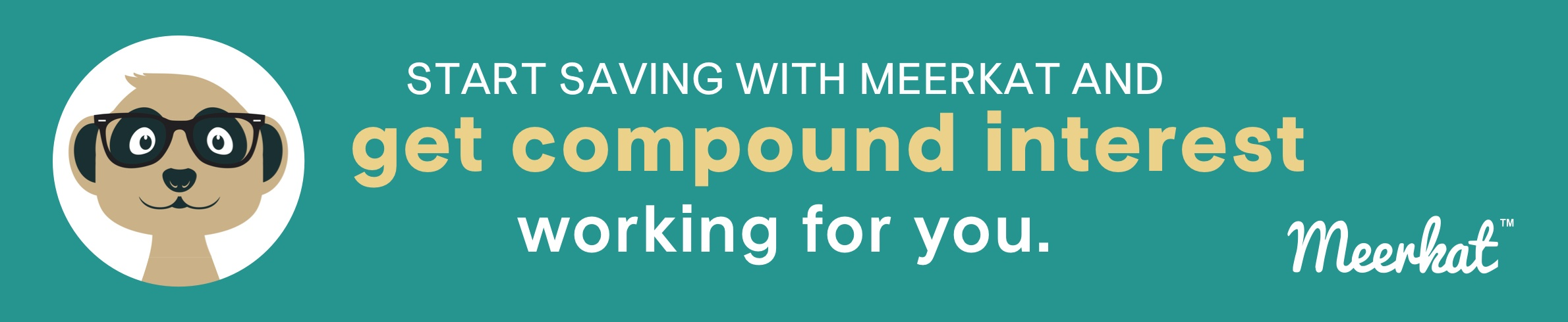 Start saving and get compound interest working for you