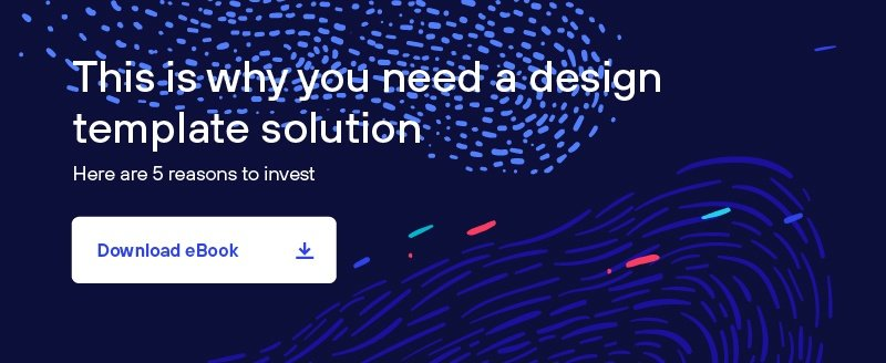 Why you need a design template solution
