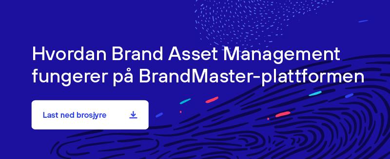 Hvordan Brand Asset Management fungerer på BrandMaster plattformen