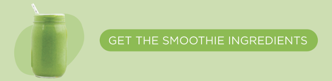Get the smoothie ingredients