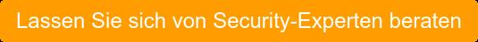 Lassen Sie sich von Security-Experten beraten