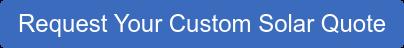 Request Your Custom Solar Quote