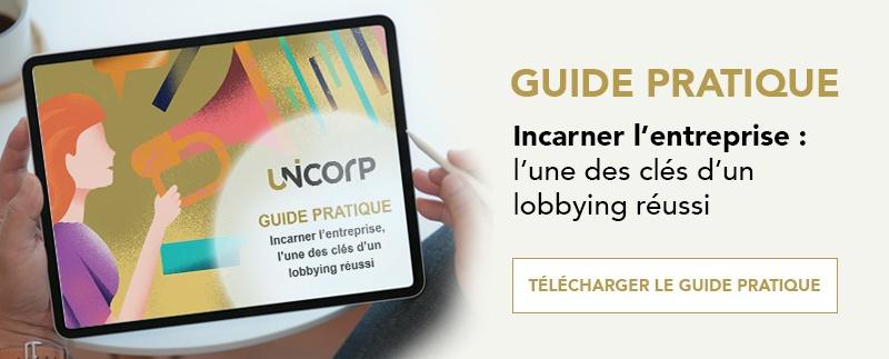 Guide pratique | Incarner l'entreprise : l'une des clés d'un lobbying réussi