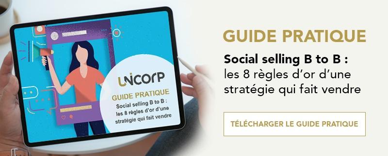 Guide pratique : Social selling B to B, les 8 règles d'or d'une stratégie qui fait vendre