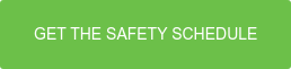 Get the Safety Schedule