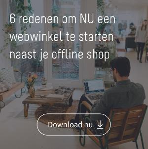 6 Redenen om nu een webwinkel te starten naast je offline shop