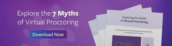 Explore the 7 Myths of Virtual Proctoring – Download Now