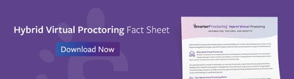 Hybrid Virtual Proctoring Fact Sheet