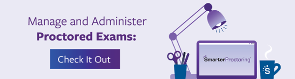 Manage and Administer Proctored Exams