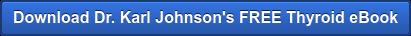 Download Dr. Karl Johnson's Thyroid eBook