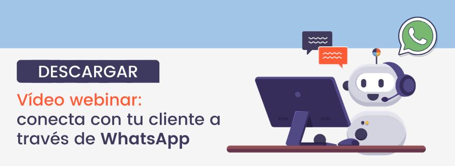 Webinar - Conectar con tu cliente a través de WhatsApp