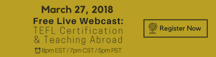Register for a live Webcast about teaching abroad & TEFL certification!