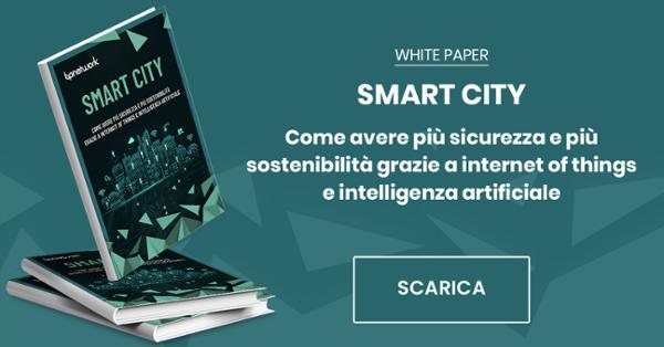 White Paper - Smart City come avere più sicurezza e più sostenibilità grazie a IoT e AI