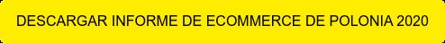DESCARGAR INFORME DE ECOMMERCE DE POLONIA 2020