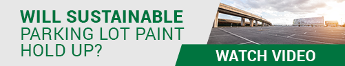 Will sustainable parking lot paint hold up?