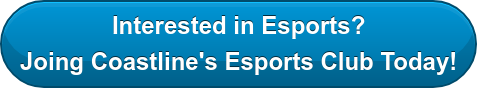 Interested in Esports? Joing Coastline's Esports Club Today!