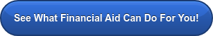 See What Financial Aid Can Do For You!