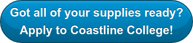 Got all of your supplies ready? Apply to Coastline College?