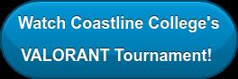 Watch Coastline College's VALORANT Tournament!
