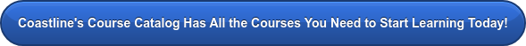 Coastline's Course Catalog Has All the Courses You Need to Start Learning Today!