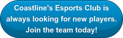 Coastline's Esports Club is  always looking for new players. Join the team today!