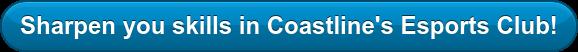 Sharpen you skills in Coastline's Esports Club!