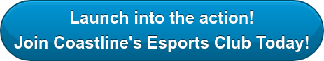 Launch into the action! Join Coastline's Esports Club Today!