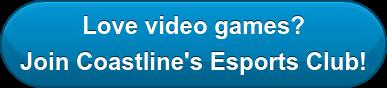 Love video games? Join Coastline's Esports Club!
