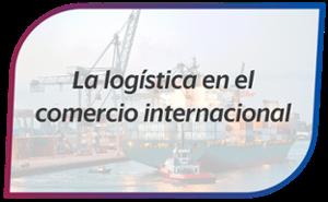 La logística en el comercio internacional