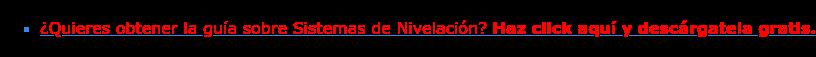 * ¿Quieres obtener la guía sobre Sistemas de Nivelación? Haz click aquí y descárgatela gratis.