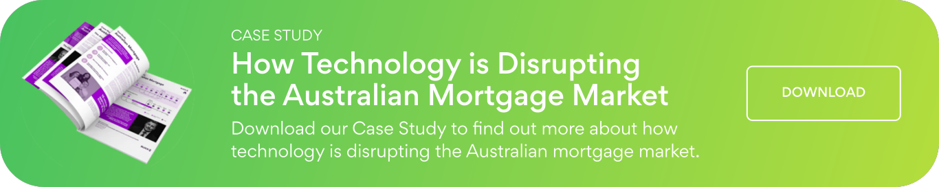 How Technology is Disrupting the Australian Mortgage Market Case Study