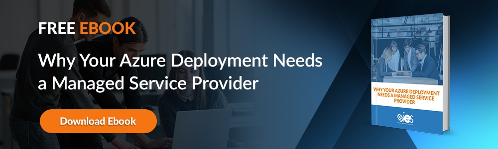Why Your Azure Deployment Needs a Managed Service Provider