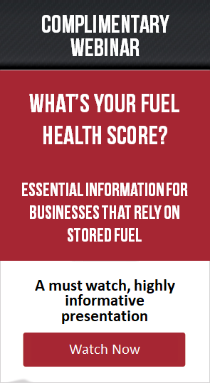 Watch the Webinar: What's Your Fuel Health Score? Essential Information for Business that Rely on Stored Fuel