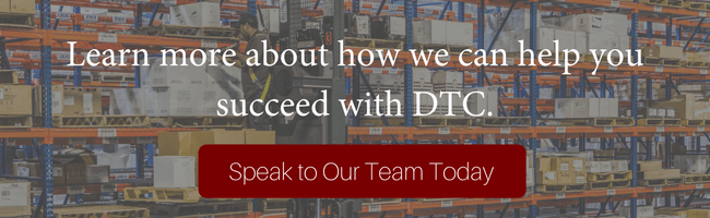 Learn more about how we can help you succeed with DTC. Speak to our team today.