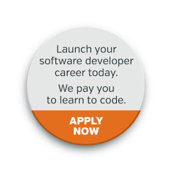 Launch your software developer career today.  We pay you to learn to code. Apply Now.