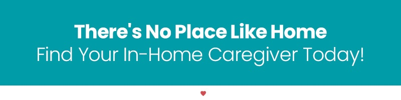 Find Your In-Home Caregiver Today!