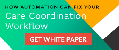 Download white paper - How Automation can fix your care coordination workflow