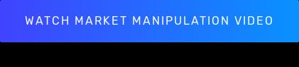 Watch Market Manipulation Video