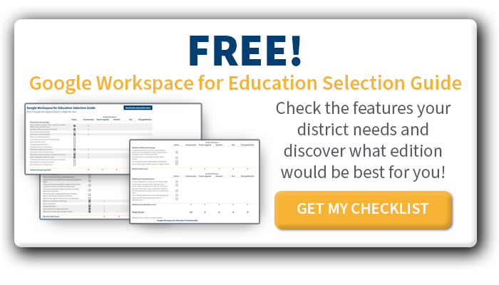 FREE! Google Workspace for Education Selection Guide. Access Yours Here >>